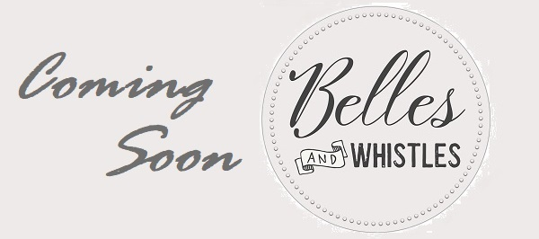 Belles & Whistles Coming soon from Dixie Belle