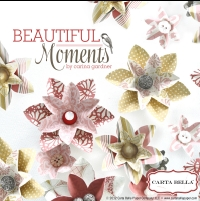 Carta Bella Beautiful Moments Catalogue - Available now(8MB)